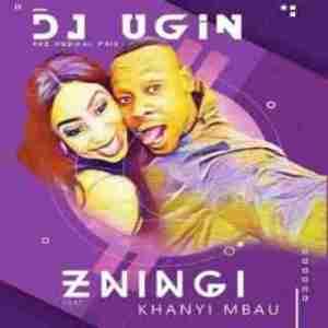 DJ UGin The Muzikal Frik - Zningi ft. Khanyi Mbau